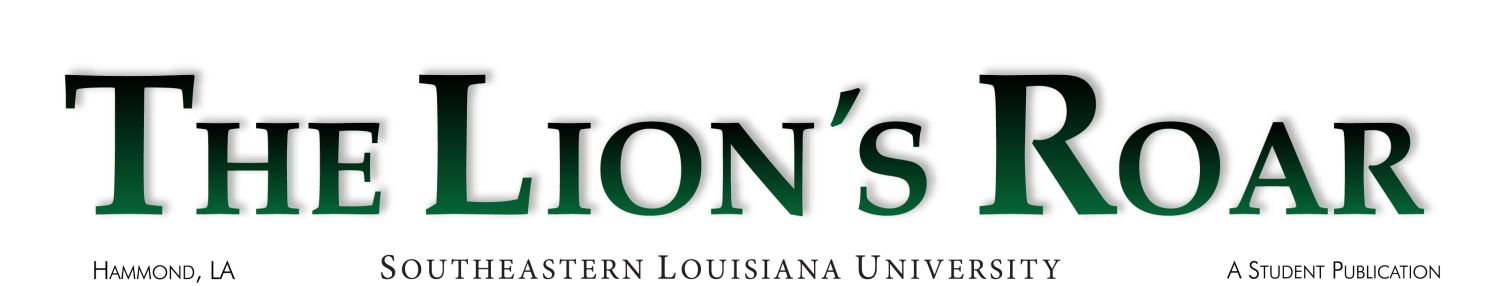 The Official Student News Media of Southeastern Louisiana University