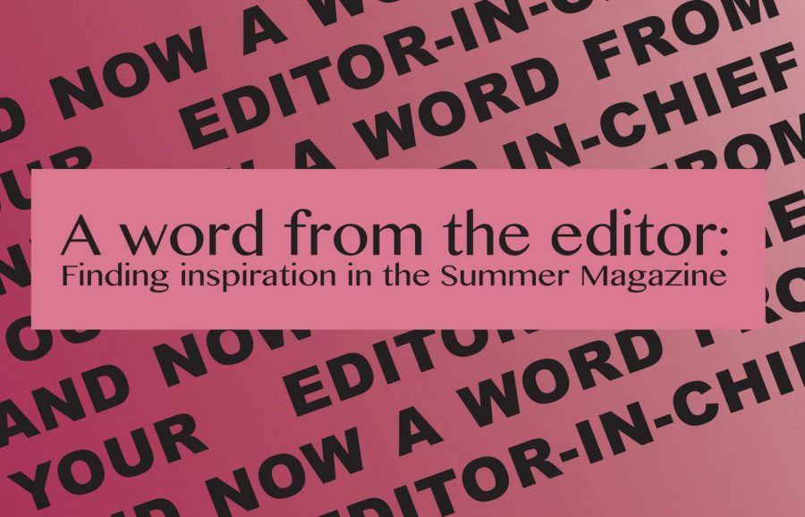 A word from the editor: Summer Magazine